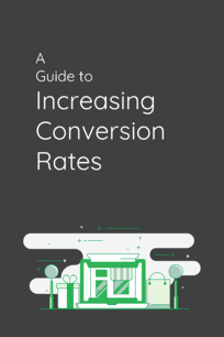 a-guide-to-increasing-conversion-rates.png