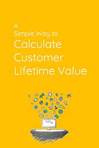 a-simple-way-to-calculate-customer-lifetime-value.png