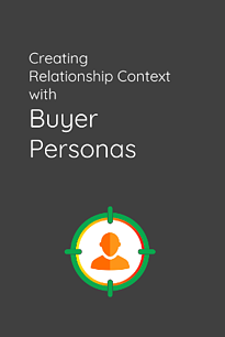 creating-relationship-context-with-buyer-personas.png